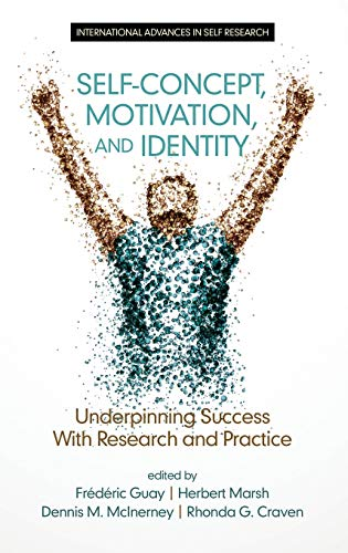 9781681231686: Self-Concept, Motivation and Identity: Underpinning Success with Research and Practice (HC) (International Advances in Self Research)