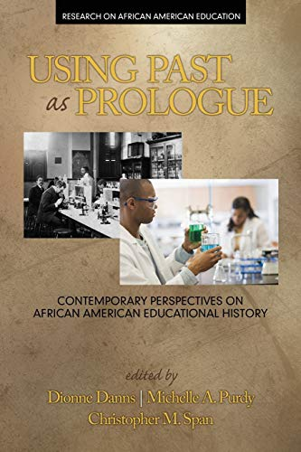 9781681231709: Using Past as Prologue: Contemporary Perspectives on African American Educational History (Research on African American Education)