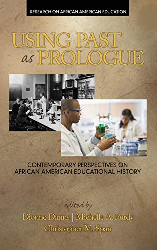 9781681231716: Using Past as Prologue: Contemporary Perspectives on African American Educational History (HC) (Research on African American Education)