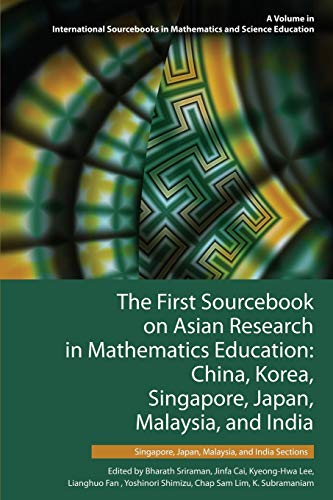 9781681232362: The First Sourcebook on Asian Research in Mathematics Education: China, Korea, Singapore, Japan, Malaysia and India -- Singapore, Japan, Malaysia, and ... in Mathematics and Science Education)
