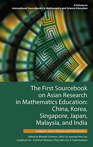 9781681232379: The First Sourcebook on Asian Research in Mathematics Education: China, Korea, Singapore, Japan, Malaysia and India -- Singapore, Japan, Malaysia, and ... in Mathematics and Science Education)