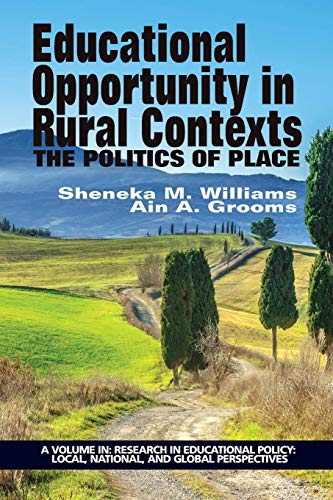 9781681232485: Educational Opportunity in Rural Contexts: The Politics Of Place (Research in Education Policy: Local, National, and Global Perspectives)