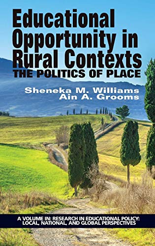 9781681232492: Educational Opportunity in Rural Contexts: The Politics of Place (HC) (Research in Education Policy: Local, National, and Global Perspectives)