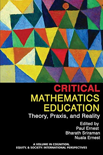 9781681232591: Critical Mathematics Education: Theory, Praxis and Reality (Cognition, Equity & Society: International Perspectives)