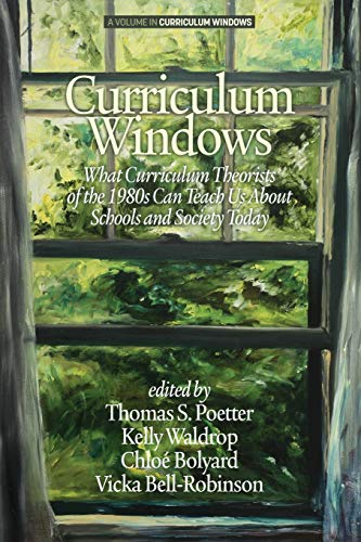 9781681233703: Curriculum Windows: What Curriculum Theorists of the 1980s Can Teach Us About Schools And Society Today