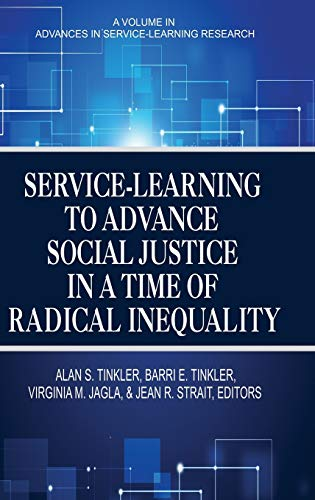 9781681233741: Service-Learning to Advance Social Justice in a Time of Radical Inequality (HC) (Advances in Service-learning Research)