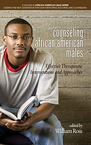 Counseling African American Males: Effective Therapeutic Interventions and Approaches(HC) (African ...