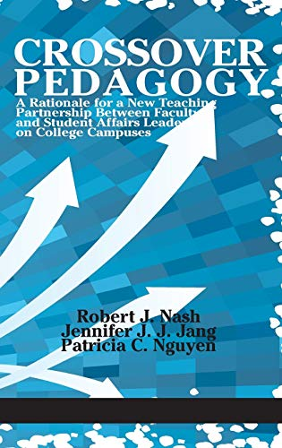 9781681235851: Crossover Pedagogy: A Rationale for a New Teaching Partnership Between Faculty and Student Affairs Leaders on College Campuses
