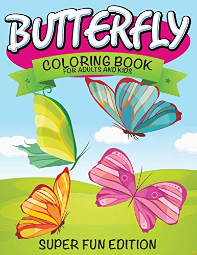 9781681273761: Butterfly Coloring Book For Adults and Kids: Super Fun Edition