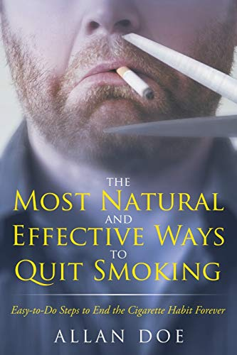 9781681275222: The Most Natural and Effective Ways to Quit Smoking: Easy-to-Do Steps to End the Cigarette Habit Forever