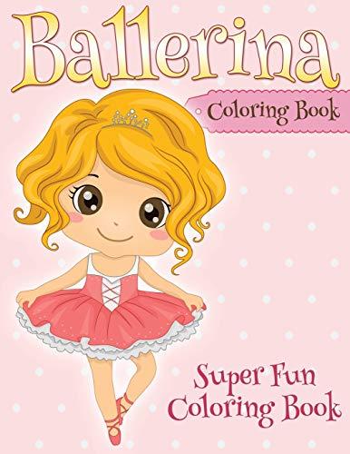 9781681278438: Ballerina Coloring Book: Super Fun Coloring Book