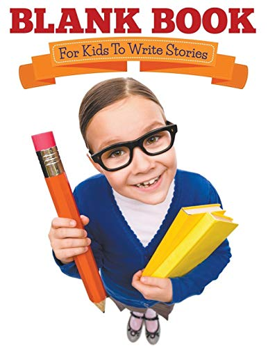 9781681278827: Blank Book For Kids To Write Stories