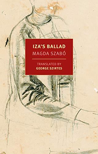 Iza's Ballad (New York Review Books Classics): Szabo, Magda