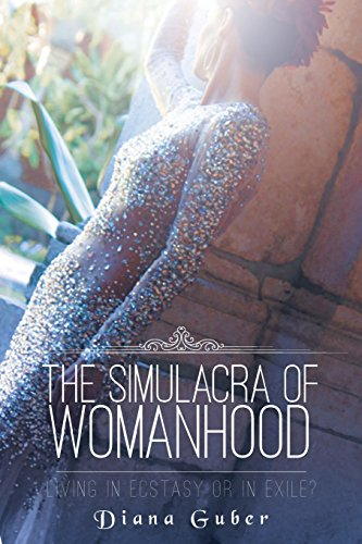 9781681393605: The Simulacra of Womanhood: Living in Ecstasy or Exile?