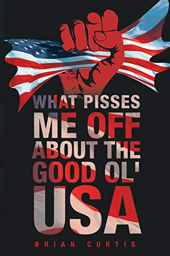 9781681394602: What Pisses Me Off About The Good Ol' USA
