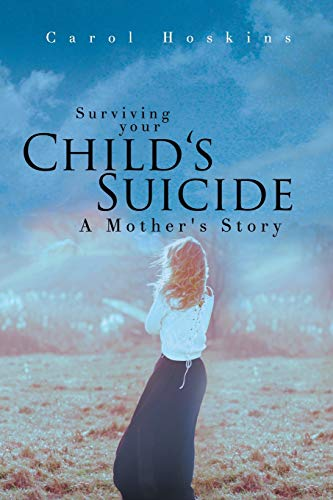 9781681398068: Surviving your Child's Suicide: A Mother's Story
