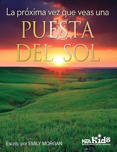 La próxima vez que veas una puesta del sol (Next Time You See) (Spanish Edition): Morgan, ...
