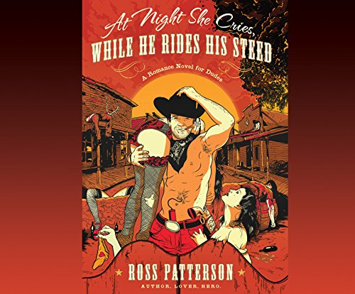 At Night She Cries, While He Rides His Steed: Patterson, Ross
