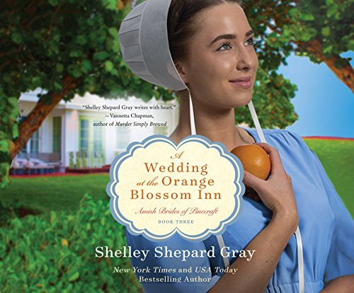 A Wedding at the Orange Blossom Inn (Amish Brides of Pinecraft): Shelley Shepard Gray