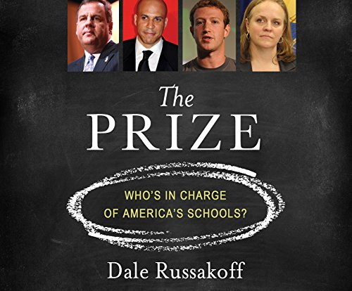 The Prize: Who's in Charge of America's Schools? (Compact Disc): Dale Russakoff