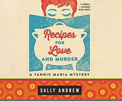 Recipes for Love and Murder: A Tannie Maria Mystery: Sally Andrew