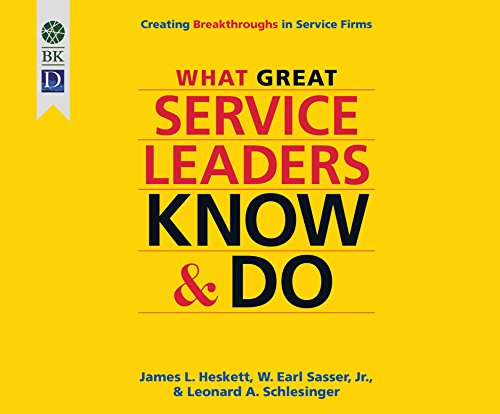 What Great Service Leaders Know and Do: Leonard A. Schlesinger