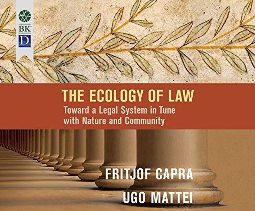 The Ecology of Law: Toward a Legal System in Tune with Nature and Community (MP3 CD): Ugo Mattei