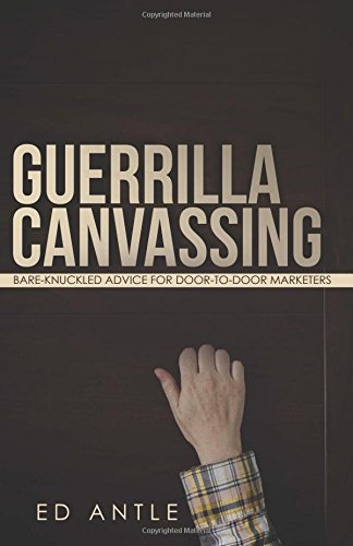 9781681420066: Guerrilla Canvassing: Bare-knuckled advice for Door-to-door Marketers