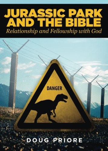9781681423395: Jurassic Park and the Bible: Relationship and Fellowship with God