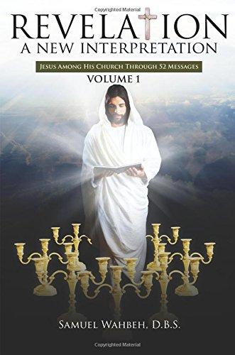 9781681425566: Revelation- A New Interpretation Volume 1: Jesus Among His Church Through 52 Messages