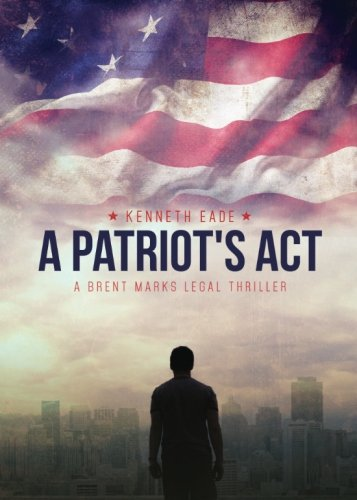 9781681425757: A Patriot's Act: a Brent Marks Legal Thriller