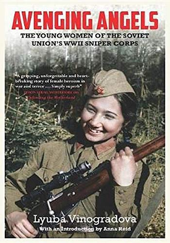 9781681442846: Avenging Angels: Young Women of the Soviet Union's WWII Sniper Corps