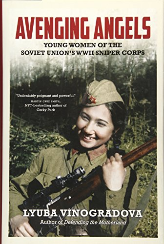 9781681442853: Avenging Angels: Young Women of the Soviet Union's WWII Sniper Corps