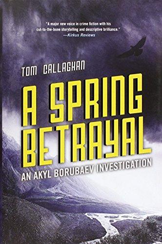 9781681443782: A Spring Betrayal (An Akyl Borubaev novel)