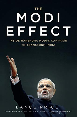 9781681449623: The Modi Effect: Inside Narendra Modi's Campaign to Transform India