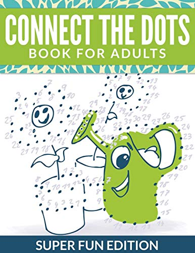 9781681450438: Connect The Dots Book For Adults: Super Fun Edition