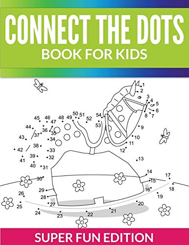 9781681450452: Connect The Dots Book For Kids: Super Fun Edition