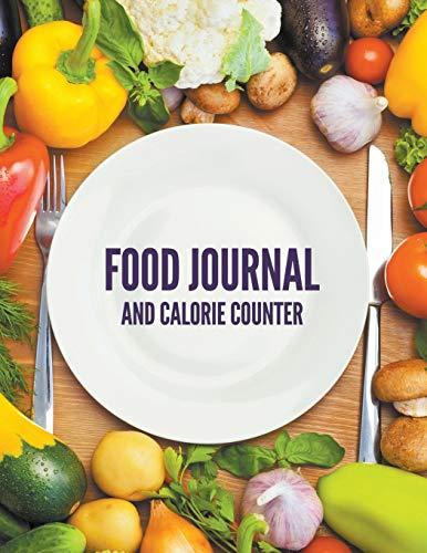 9781681450513: Food Journal And Calorie Counter