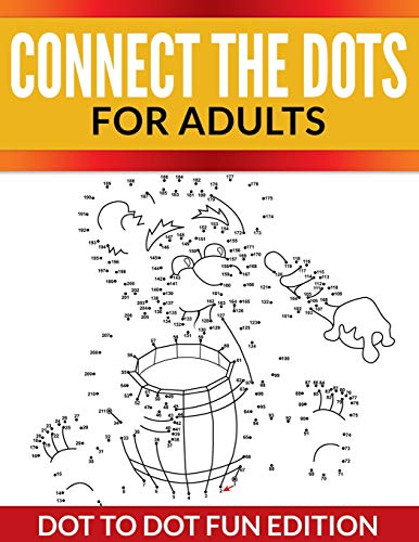 9781681450599: Connect The Dots For Adults: Dot To Dot Fun Edition