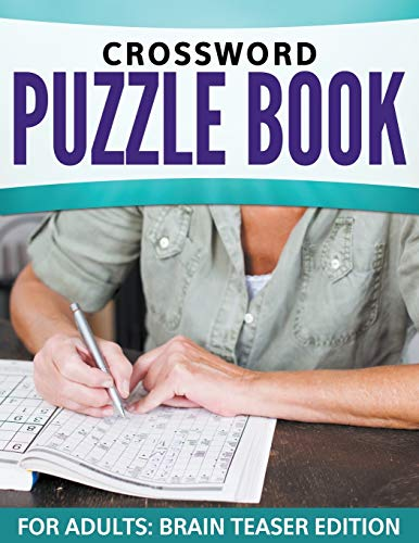 9781681450766: Crossword Puzzle Book For Adults: Brain Teaser Edition