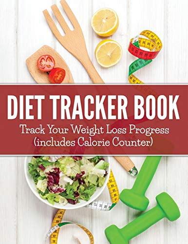 9781681451312: Diet Tracker Book: Track Your Weight Loss Progress (includes Calorie Counter)