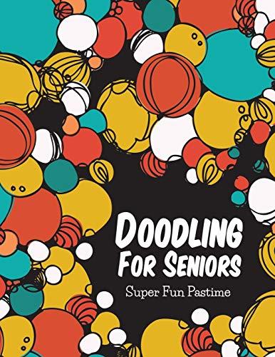 9781681451985: Doodling For Seniors: Super Fun Pastime