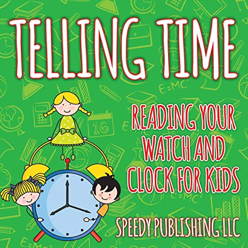 9781681454658: Telling Time: Reading Your Watch and Clock For Kids