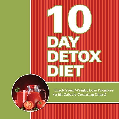 10 Day Detox Diet: Track Your Weight: Publishing LLC, Speedy