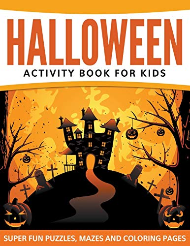9781681455679: Halloween Activity Book For Kids: Super Fun Puzzles, Mazes and Coloring Pages