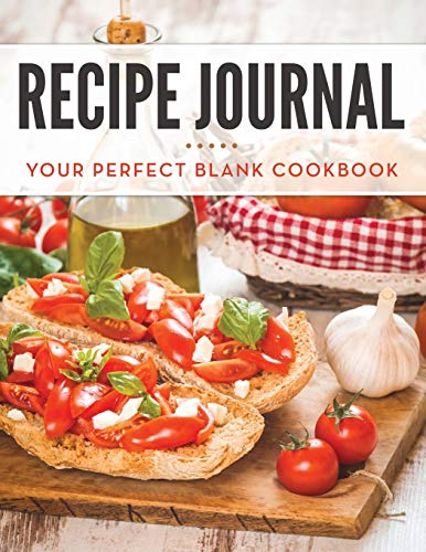9781681455983: Recipe Journal: Your Perfect Blank Cookbook