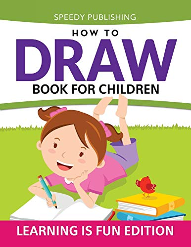 9781681456225: How To Draw Book For Children: Learning Is Fun Edition