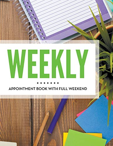 Weekly Appointment Book With Full Weekend: Publishing LLC, Speedy