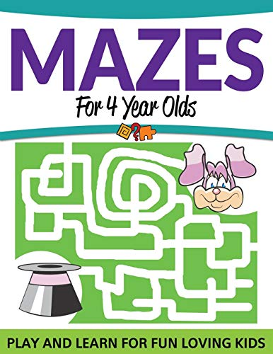 9781681457789: Mazes For 4 Year Olds: Play and Learn For Fun Loving Kids