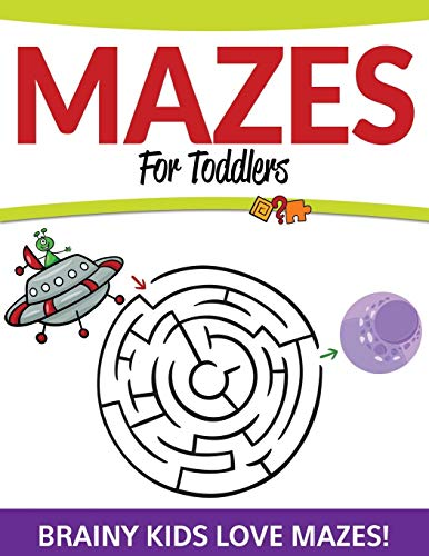9781681457901: Mazes For Toddlers: Brainy Kids Love Mazes!